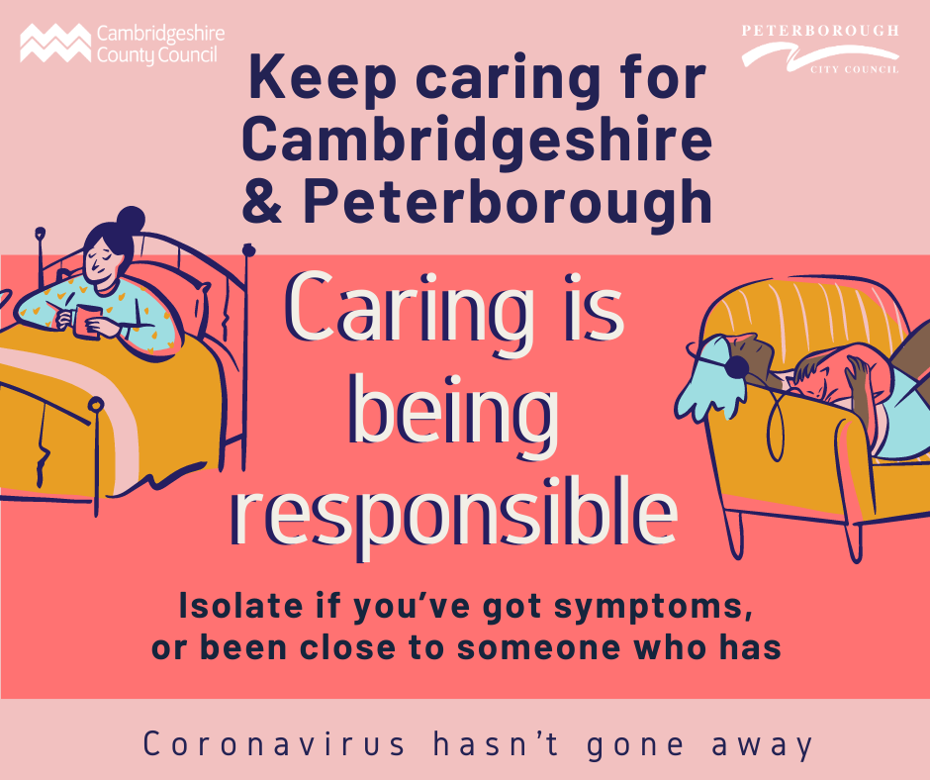 Keep caring campaign - caring is being responsible - isolate if you've got symptoms, or been close to someone who has